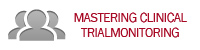 Mastering Clnical Trial Monitoring