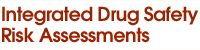 Integrated Drug Safety Risk Assessments