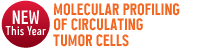 Molecular Profiling of Circulating Tumor Cells	