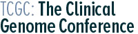 TCGC: The Clinical Genome Conference
