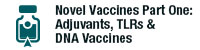Novel Vaccines-One: Adjuvants, TLRs & DNA Vaccines