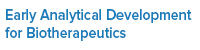 Early Analytical Development for Biotherapeutics