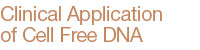 Clinical Application of Cell-Free DNA