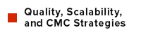Quality, Scalability and CMC Strategies