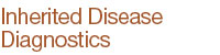 Inherited Disease Diagnostics