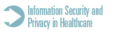 Information Security and Privacy in Healthcare