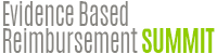 Evidence-Based Reimbursement Summit