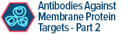 Antibodies Against Membrane Protein Targets - Part 2
