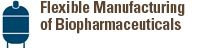 Flexible Manufacturing of Biopharmaceuticals