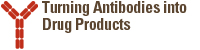 Turning Antibodies into Drug Products