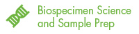 Biospecimen Science and Sample Prep