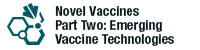 Novel Vaccines-Part Two: Emerging Vaccine Technologies