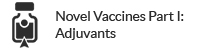 Novel Vaccines Part I: Adjuvants