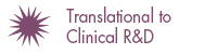 Translational to Clinical R&D