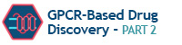 GPCR-Based Drug Discovery Part 2