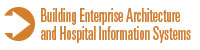 Building Enterprise Architecture and Hospital Information Systems