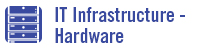 IT Infrastructure - Hardware