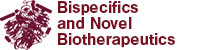 Bispecifics and Novel Biotherapeutics