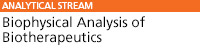 Biophysical Analysis of Biotherapeutics