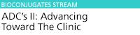 Antibody-Drug Conjugates II: Advancing Toward the Clinic