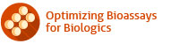 Optimizing Bioassays for Biologics