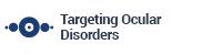 Targeting Ocular Disorders