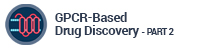 GPCR-Based Drug Discovery - Part 2