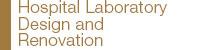 Hospital Laboratory Design and Renovation