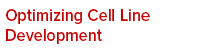 Optimizing Cell Line Development