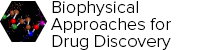 Biophysical Approaches for Drug Discovery