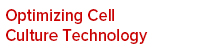 Optimizing Cell Culture Technology