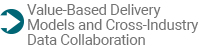 Value-Based Delivery Models and Cross-Industry Data Collaboration