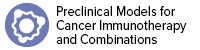 Preclinical Models for Cancer Immunotherapy and Combinations