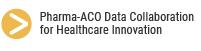 Pharma-ACO Data Collaboration for Healthcare Innovation